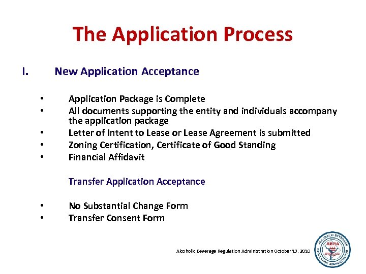 The Application Process I. New Application Acceptance • • • Application Package is Complete