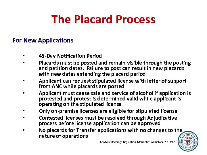 The Placard Process For New Applications • • 45 -Day Notification Period Placards must