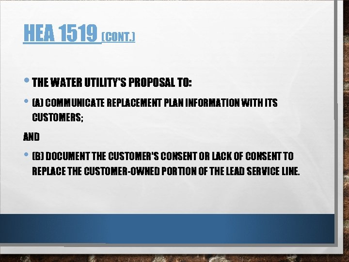 HEA 1519 (CONT. ) • THE WATER UTILITY'S PROPOSAL TO: • (A) COMMUNICATE REPLACEMENT