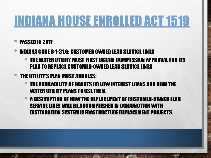 INDIANA HOUSE ENROLLED ACT 1519 • PASSED IN 2017 • INDIANA CODE 8 -1