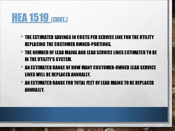 HEA 1519 (CONT. ) • THE ESTIMATED SAVINGS IN COSTS PER SERVICE LINE FOR