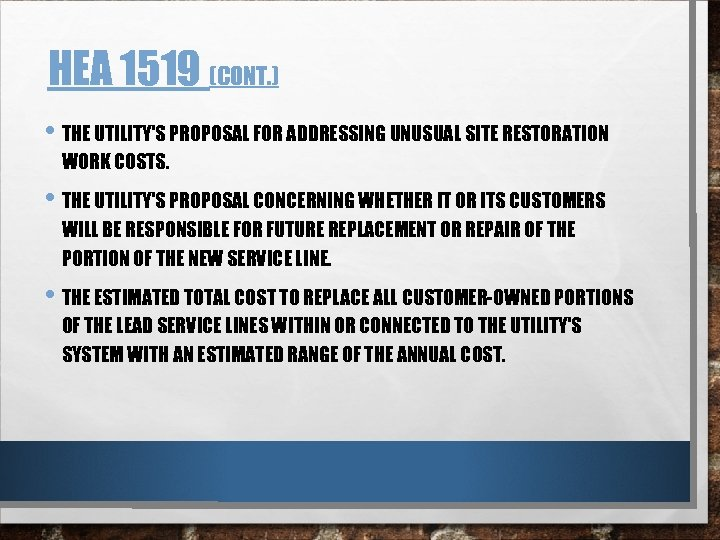 HEA 1519 (CONT. ) • THE UTILITY'S PROPOSAL FOR ADDRESSING UNUSUAL SITE RESTORATION WORK