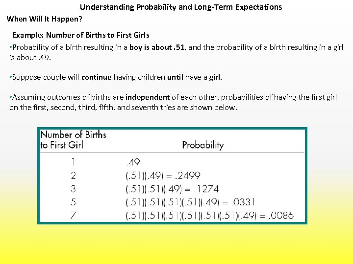 Understanding Probability and Long-Term Expectations When Will It Happen? Example: Number of Births to