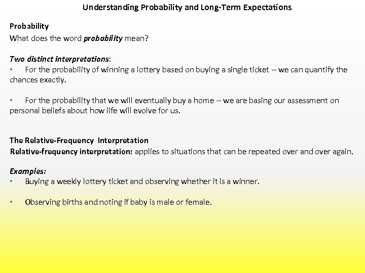 Understanding Probability and Long-Term Expectations Probability What does the word probability mean? Two distinct