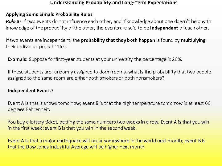 Understanding Probability and Long-Term Expectations Applying Some Simple Probability Rules Rule 3: If two