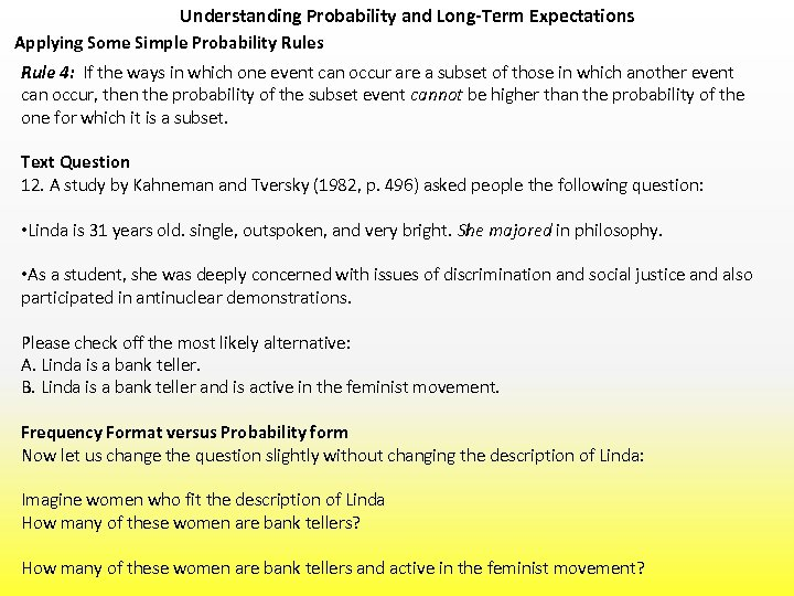 Understanding Probability and Long-Term Expectations Applying Some Simple Probability Rules Rule 4: If the