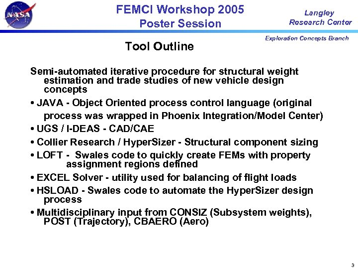 FEMCI Workshop 2005 Poster Session Tool Outline Langley Research Center Exploration Concepts Branch Semi-automated