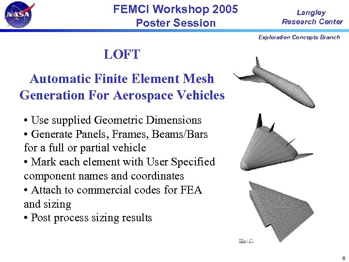 FEMCI Workshop 2005 Poster Session Langley Research Center Exploration Concepts Branch LOFT Automatic Finite
