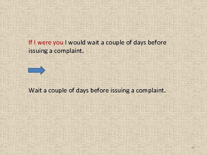 If I were you I would wait a couple of days before issuing
