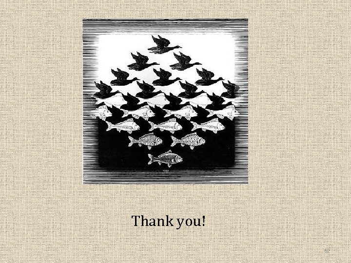 Thank you! 62