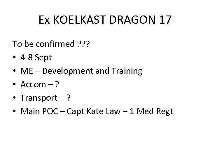 Ex KOELKAST DRAGON 17 To be confirmed ? ? ? • 4 -8 Sept