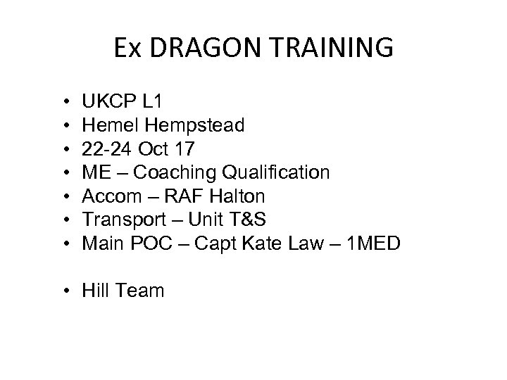 Ex DRAGON TRAINING • • UKCP L 1 Hemel Hempstead 22 -24 Oct 17