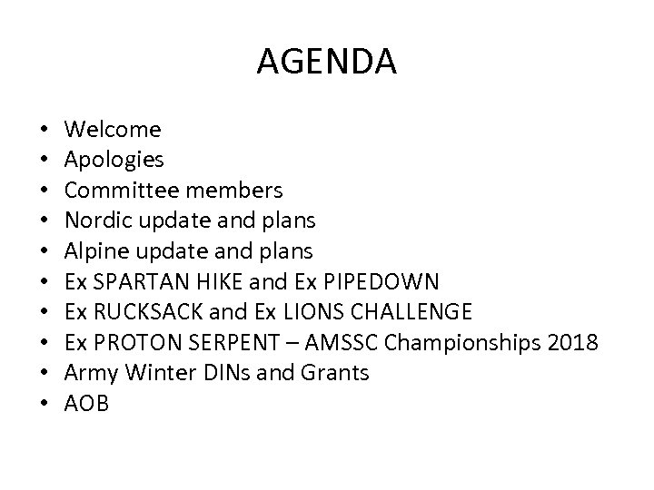 AGENDA • • • Welcome Apologies Committee members Nordic update and plans Alpine update