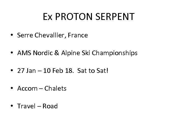 Ex PROTON SERPENT • Serre Chevallier, France • AMS Nordic & Alpine Ski Championships