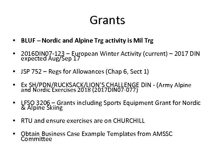 Grants • BLUF – Nordic and Alpine Trg activity is Mil Trg • 2016
