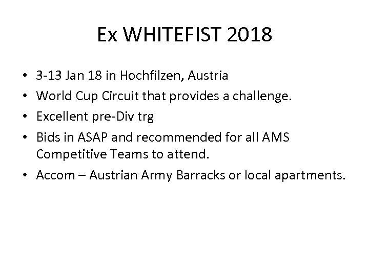 Ex WHITEFIST 2018 3 -13 Jan 18 in Hochfilzen, Austria World Cup Circuit that