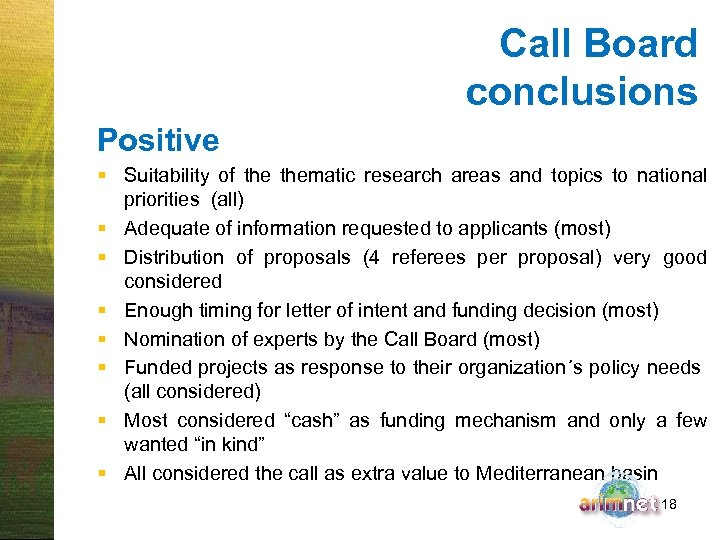 Call Board conclusions Positive § Suitability of thematic research areas and topics to national