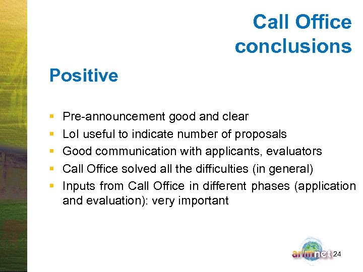 Call Office conclusions Positive § § § Pre-announcement good and clear Lo. I useful