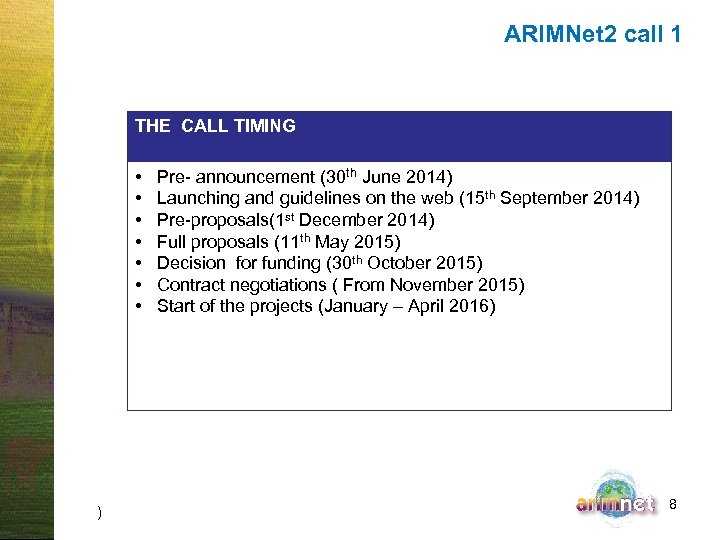 ARIMNet 2 call 1 THE CALL TIMING • • ) Pre- announcement (30 th
