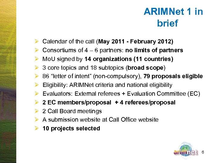 ARIMNet 1 in brief Ø Ø Ø Calendar of the call (May 2011 -