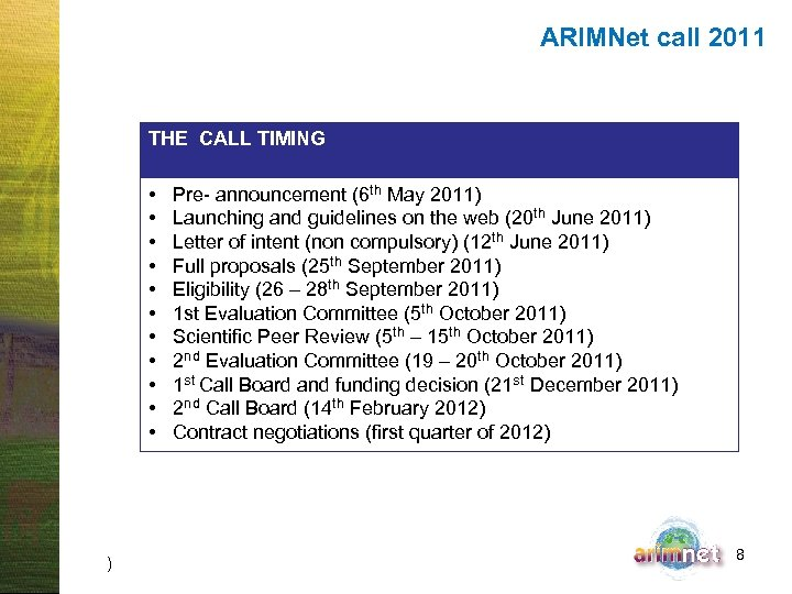 ARIMNet call 2011 THE CALL TIMING • • • ) Pre- announcement (6 th