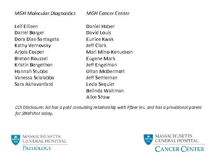 MGH Molecular Diagnostics MGH Cancer Center Leif Ellisen Darrel Borger Dora Dias-Santagata Kathy Vernovsky
