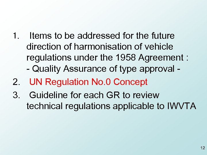 Items to be addressed for the future direction of harmonisation of vehicle regulations under