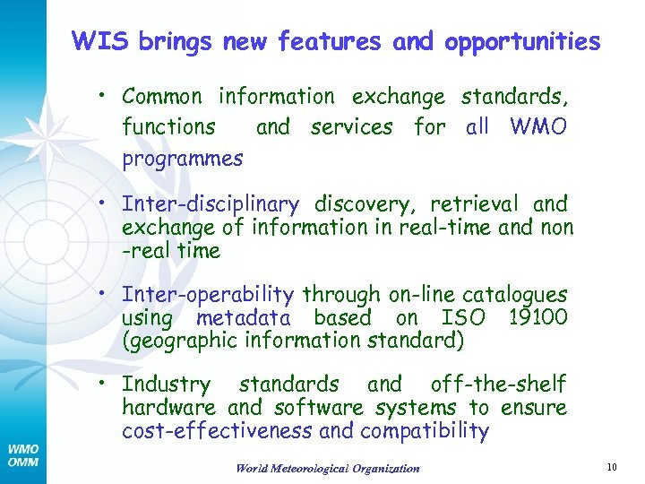 WIS brings new features and opportunities • Common information exchange standards, functions and services