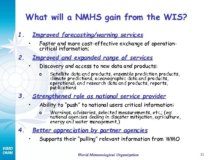 What will a NMHS gain from the WIS? 1. Improved forecasting/warning services • 2.