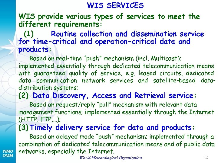 WIS SERVICES WIS provide various types of services to meet the different requirements: (1)
