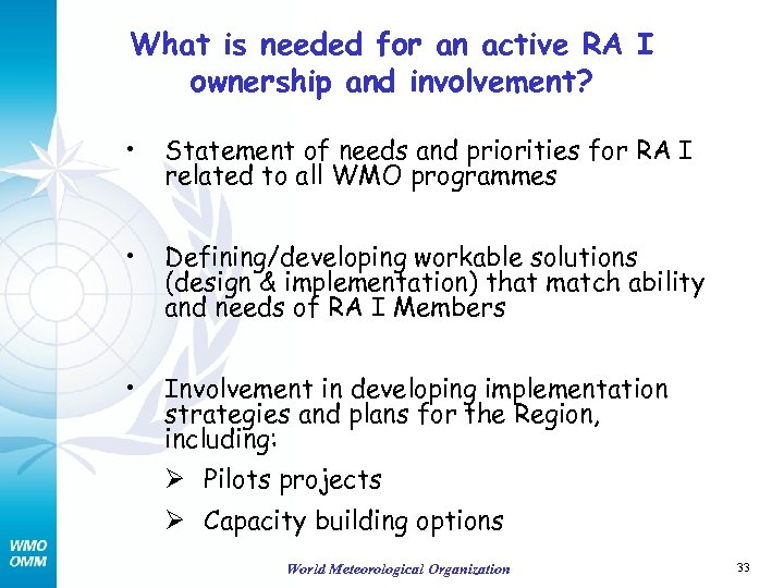 What is needed for an active RA I ownership and involvement? • Statement of