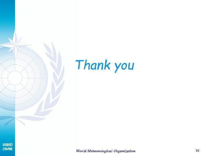 Thank you World Meteorological Organization 36