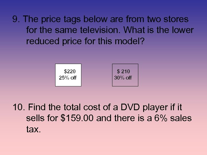 9. The price tags below are from two stores for the same television. What