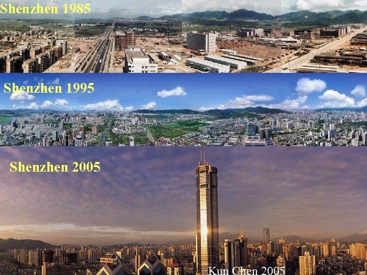 Shenzhen 1985 Shenzhen 1995 Shenzhen 2005