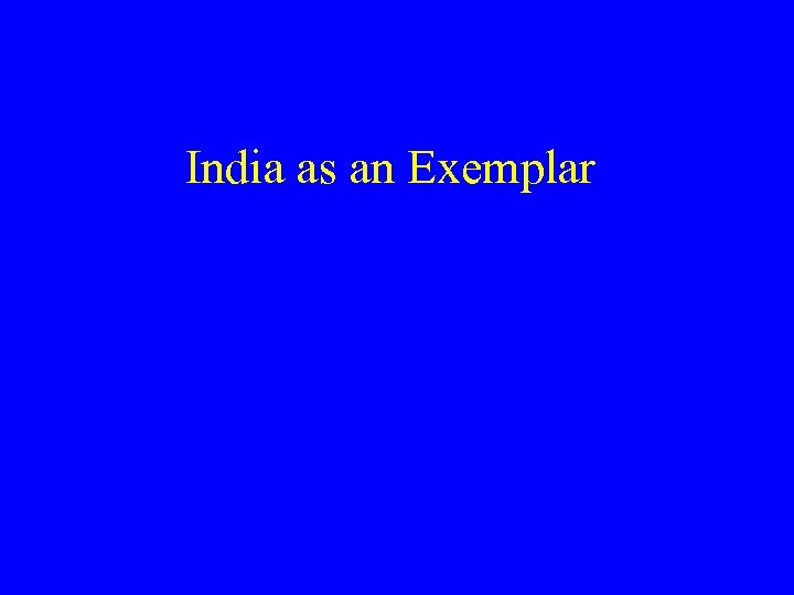 India as an Exemplar