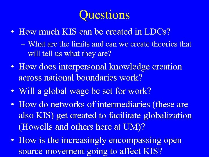 Questions • How much KIS can be created in LDCs? – What are the