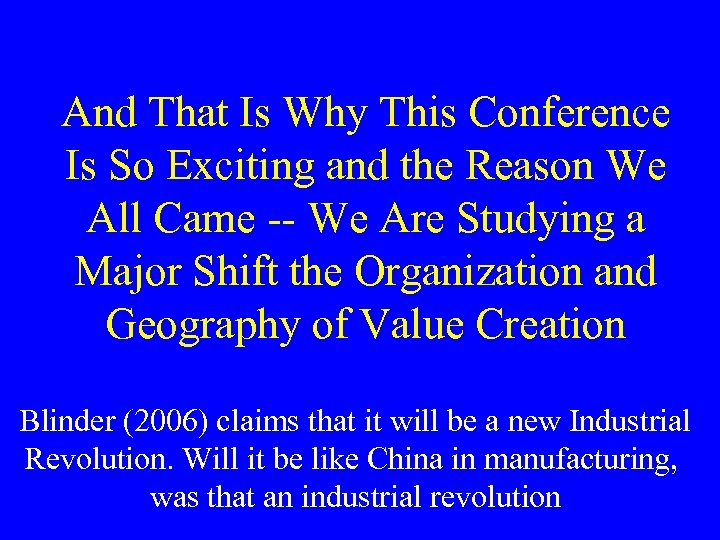 And That Is Why This Conference Is So Exciting and the Reason We All