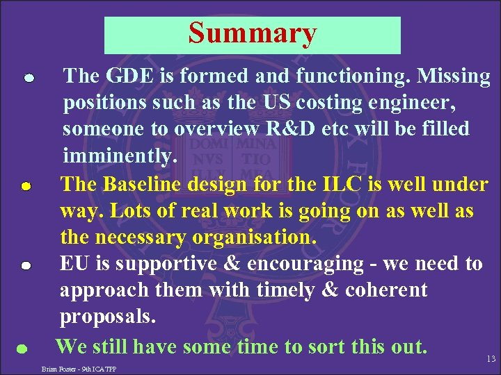 Summary The GDE is formed and functioning. Missing positions such as the US costing