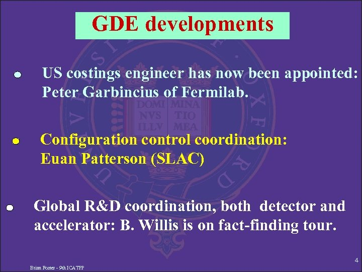 GDE developments US costings engineer has now been appointed: Peter Garbincius of Fermilab. Configuration