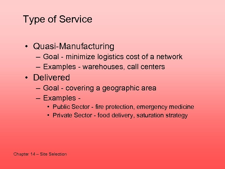 Type of Service • Quasi-Manufacturing – Goal - minimize logistics cost of a network
