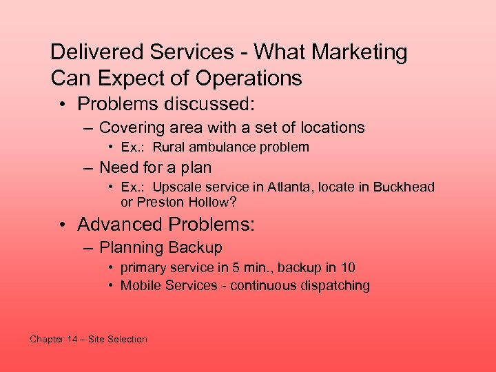 Delivered Services - What Marketing Can Expect of Operations • Problems discussed: – Covering