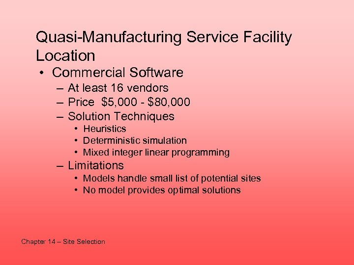Quasi-Manufacturing Service Facility Location • Commercial Software – At least 16 vendors – Price