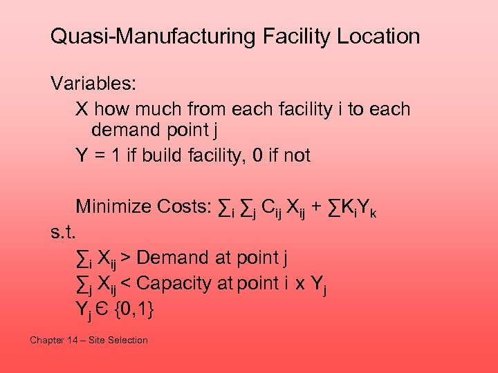 Quasi-Manufacturing Facility Location Variables: X how much from each facility i to each demand