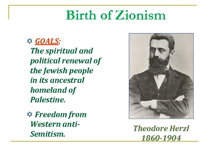 Birth of Zionism Y GOALS: The spiritual and political renewal of the Jewish people