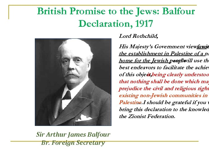 British Promise to the Jews: Balfour Declaration, 1917 Lord Rothchild, His Majesty's Government views