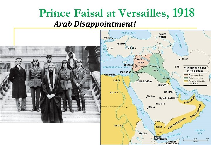 Prince Faisal at Versailles, 1918 Arab Disappointment!