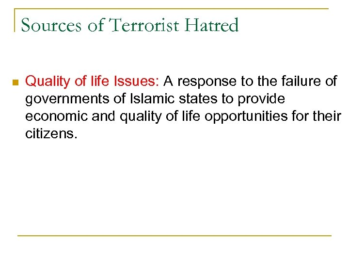 Sources of Terrorist Hatred n Quality of life Issues: A response to the failure