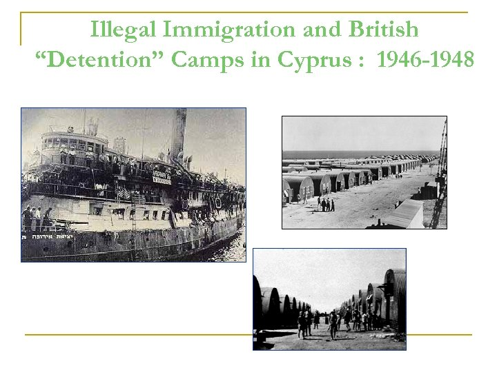 "Illegal Immigration and British ""Detention"" Camps in Cyprus : 1946 -1948"