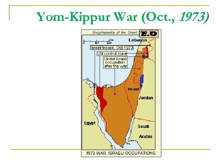 Yom-Kippur War (Oct. , 1973)
