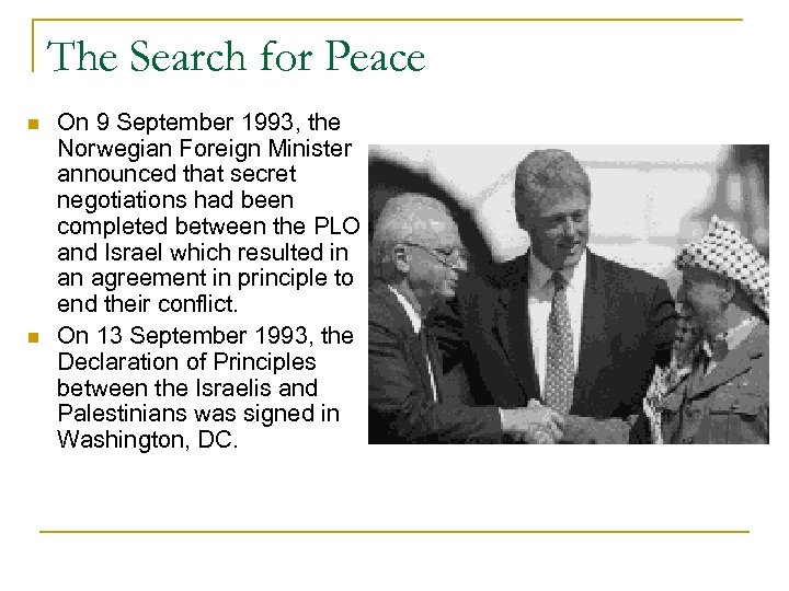 The Search for Peace n n On 9 September 1993, the Norwegian Foreign Minister